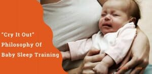 Cry It Out Philosophy Of Baby Sleep Training