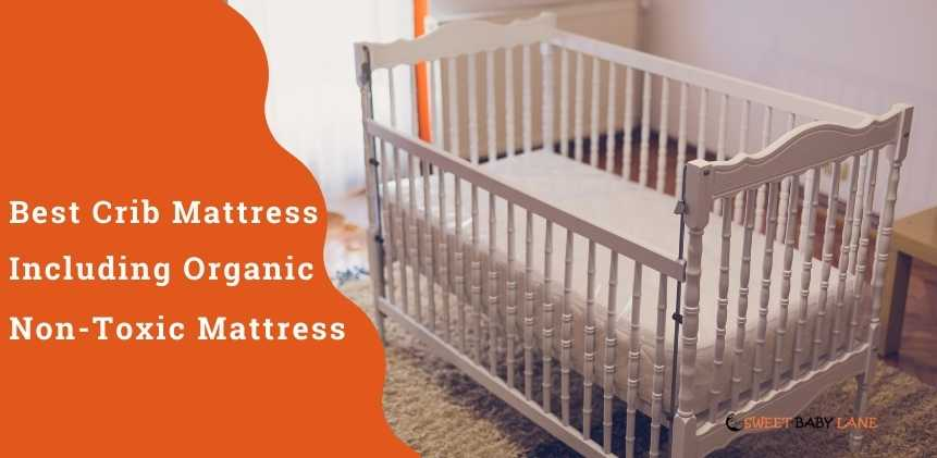 Best Crib Mattress 2021 – Top 12 Including Organic, Non-Toxic Mattress