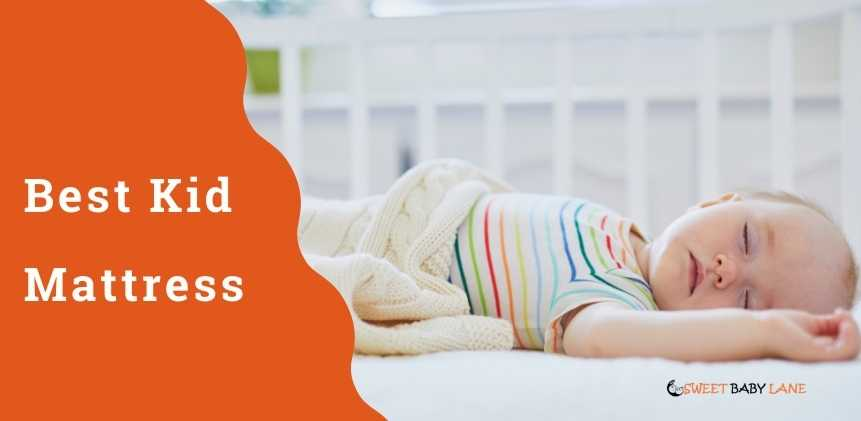 Best Kid Mattress 2021 – The Ultimate Guide And Reviews