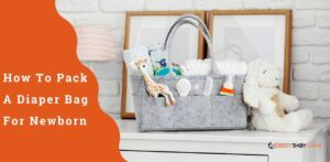 How To Pack A Diaper Bag For Newborn