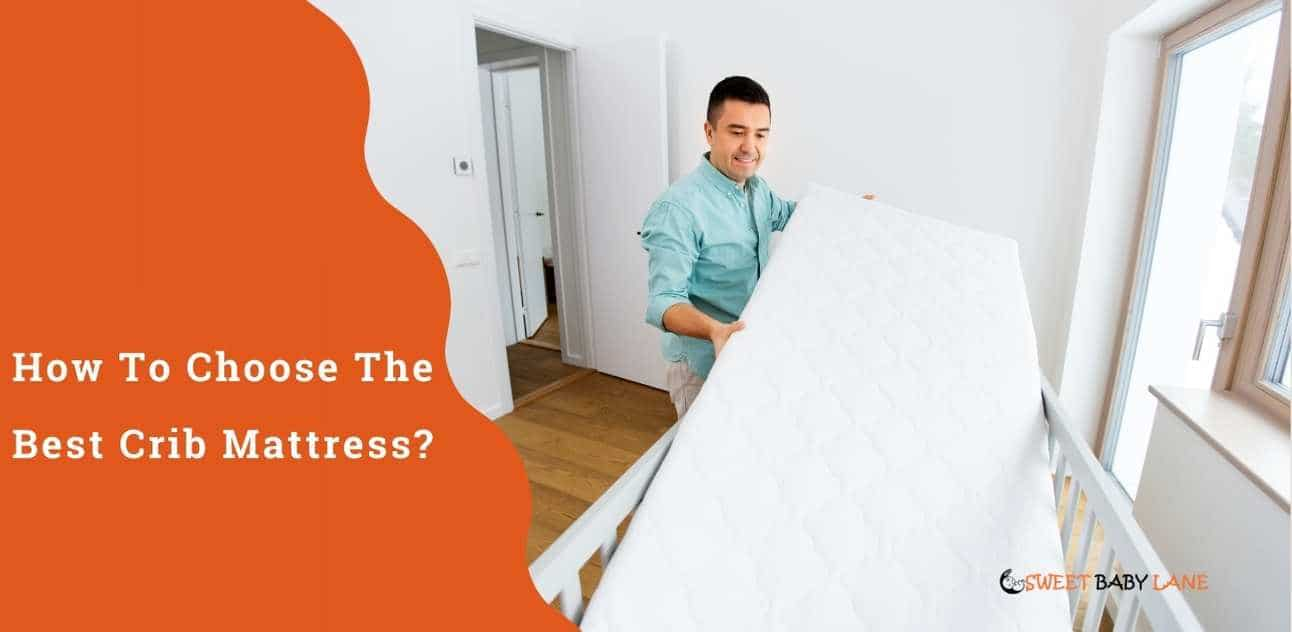 How To Choose The Best Crib Mattress?